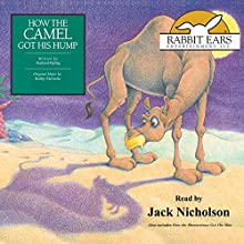 How the Camel Got His Hump, Also Includes How the Rhinoceros Got His Skin Audiobook by Rudyard Kipling Narrated by Jack Nicholson