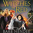Witches in Red (       UNABRIDGED) by Barb Hendee Narrated by Emily Beresford