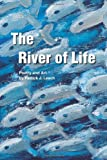 img - for The River of Life: A Book of Poetry and Art book / textbook / text book