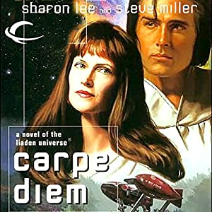 Carpe Diem: Liaden Universe Agent of Change, Book 3 | [Sharon Lee, Steve Miller]