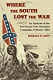 Where the South Lost the War: An Analysis of the Fort Henry-Fort Donelson Campaign, February 1862