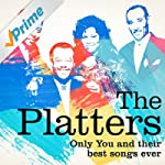 The Platters : Only You and Their Bes...