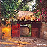 Architecture of Bali: A Source Book of Traditional and Modern Forms (Latitude 20 Books) Made Wijaya