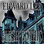 Flesh Gothic | Edward Lee