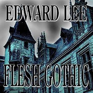 Flesh Gothic | [Edward Lee]