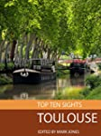 Top Ten Sights: Toulouse (English Edi...