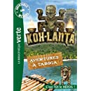 Aventures sur mesure 06 - Koh-Lanta - Aventures à Taboga