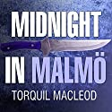 Midnight in Malmö: Inspector Anita Sundström Series #4 Audiobook by Torquil MacLeod Narrated by Marguerite Gavin