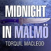 Midnight in Malmö: Inspector Anita Sundström Series #4 | Torquil MacLeod