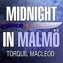 Midnight in Malmö: Inspector Anita Sundström Series #4 (       UNABRIDGED) by Torquil MacLeod Narrated by Marguerite Gavin