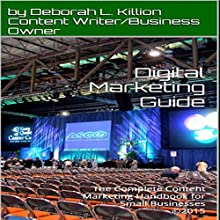Digital Marketing Guide: The Complete Content Marketing Handbook for Small Businesses Audiobook by Deborah Killion Narrated by Erin B. Lillis