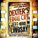Dexter's Final Cut: Dexter Book 7 Hörbuch von Jeff Lindsay Gesprochen von: Jeff Lindsay