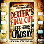 Dexter's Final Cut: Dexter Book 7 | Jeff Lindsay