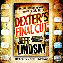 Dexter's Final Cut: Dexter Book 7 (       UNABRIDGED) by Jeff Lindsay Narrated by Jeff Lindsay