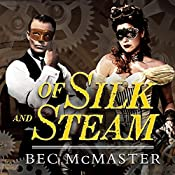 Of Silk and Steam: London Steampunk Series #5 | Bec McMaster