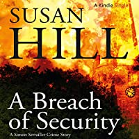 A Breach of Security (       UNABRIDGED) by Susan Hill Narrated by Steven Pacey
