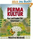 PERMAKULTUR. Der Leitfaden f�r Einste...