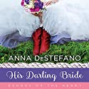 His Darling Bride: Echoes of the Heart, Book 3 Audiobook by Anna DeStefano Narrated by Amy McFadden