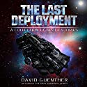 The Last Deployment: A Collection of Space Stories Audiobook by David Guenther Narrated by Doug Tisdale, Jr.