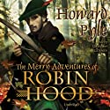 The Merry Adventures of Robin Hood (       UNABRIDGED) by Howard Pyle Narrated by Christopher Cazenove