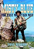 img - for MISTY BLUE The Last Mountain Man: A Western Novel book / textbook / text book