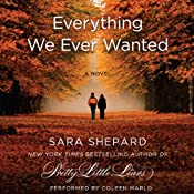Everything We Ever Wanted: A Novel | [Sara Shepard]