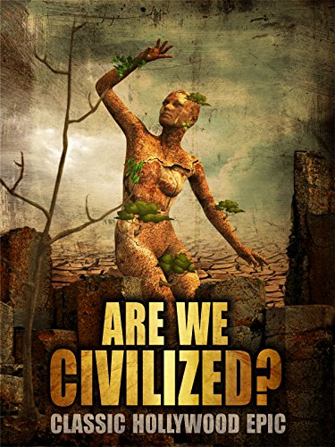 Are We Civilized? Classic Hollywood Epic