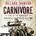 Carnivore: A Memoir by One of the Deadliest American Soldiers of All Time (       UNABRIDGED) by Dillard Johnson, James Tarr Narrated by John Pruden