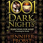 Searching for Mine: A Searching for Novella - 1001 Dark Nights | Jennifer Probst
