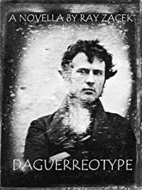 Daguerreotype by Ray Zacek ebook deal
