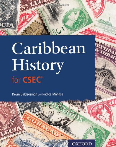 Caribbean History for Csec. by Radica Mahase, Kevin Baldeosingh, by Radica Mahase