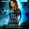 The Curse Defiers: Curse Keepers Series Book 3 Audiobook by Denise Grover Swank Narrated by Shannon McManus