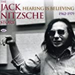 Hearing Is Believing - the Jack Nitzs...