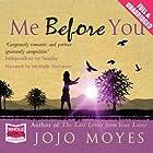 Me Before You Hörbuch von Jojo Moyes Gesprochen von: Jo Hall, Anna Bentinck, Steve Crossley, Alex Tregear, Owen Lindsay, Andrew Wincott