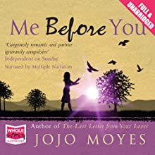 Me Before You | Livre audio Auteur(s) : Jojo Moyes Narrateur(s) : Jo Hall, Anna Bentinck, Steve Crossley, Alex Tregear, Owen Lindsay, Andrew Wincott