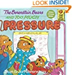 The Berenstain Bears and Too Much Pre...