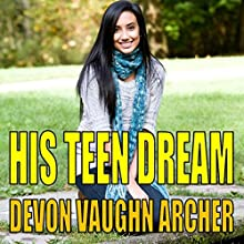 His Teen Dream Audiobook by Devon Vaughn Archer Narrated by Ann M. Richardson