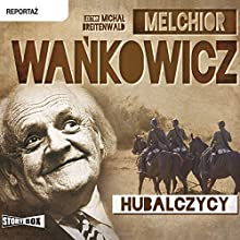 Hubalczycy Audiobook by Melchior Wankowicz Narrated by Michal Breitenwald