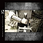 The Christian's Labor and Reward | William Gurnall