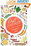 Gut Instincts: Dispatches from the Wi...
