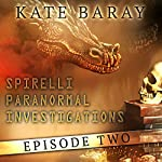Spirelli Paranormal Investigations: Episode 2 | Kate Baray