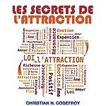 Les secrets de l'attraction | Christian H. Godefroy