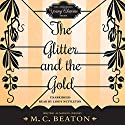 The Glitter and the Gold: The Endearing Young Charms, Book 5 (       UNABRIDGED) by M. C. Beaton Narrated by Lindy Nettleton