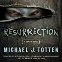 Resurrection: A Zombie Novel Audiobook by Michael J. Totten Narrated by Steven Roy Grimsley