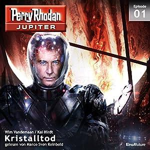Kristalltod (Perry Rhodan Jupiter 1) Hörbuch
