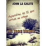 Les trois soeurs: Un polar historique qui r�v�le le coeur des hommespar John La Galite (Jean...