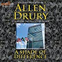 A Shade of Difference: Advise and Consent, Volume 2 Audiobook by Allen Drury Narrated by Allan Robertson