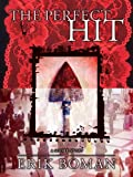 The Perfect Hit (A Short Story)