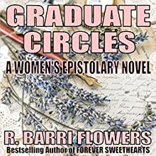 Graduate Circles: A Women's Epistolary Novel (       UNABRIDGED) by R. Barri Flowers Narrated by Jane Boyer