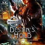 Destin's Hold: The Alliance | S. E. Smith